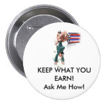 Keep What Your Earn 3 Inch Round Button