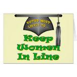 Keep Women In Line Greeting Card