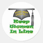 Keep Women In Line Round Stickers