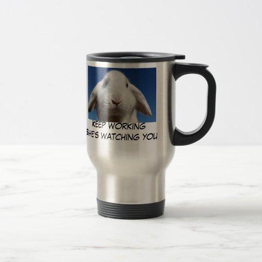 Keep working: she's watching you travel mug