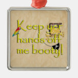 Keep Yer Hands Off Me Booty (Crinkle Paper) Christmas Tree Ornament