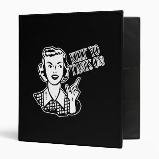 Keep Yo Pants On! - Retro Housewife Binder