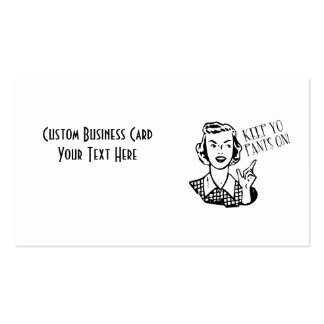 Keep Yo Pants On! - Retro Housewife Double-Sided Standard Business Cards (Pack Of 100)