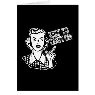Keep Yo Pants On! - Retro Housewife Card