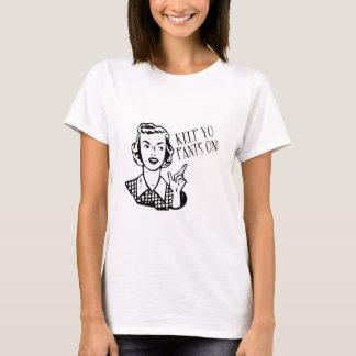 Keep Yo Pants On! - Retro Housewife T-Shirt