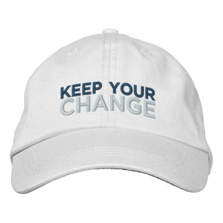 Keep Your Change Embroidered Hats