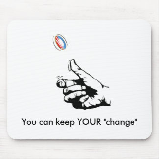 "Keep YOUR ""change"" Mouse Pad"