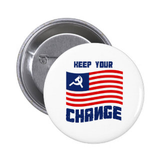 Keep your Change Pinback Button