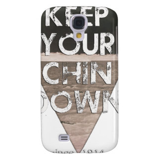 Keep Your Chin Down - since 1914 Samsung Galaxy S4 Case