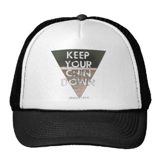 Keep Your Chin Down - since 1914 Trucker Hat