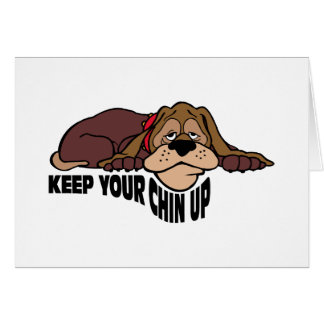 Keep your chin up blank greeting card