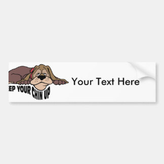 Keep Your Chin Up ~ Doggy Word Play Bumper Sticker