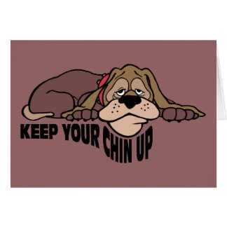 Keep Your Chin Up ~ Doggy Word Play Card