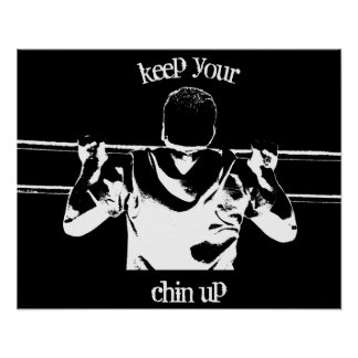 Keep Your Chin Up Posters
