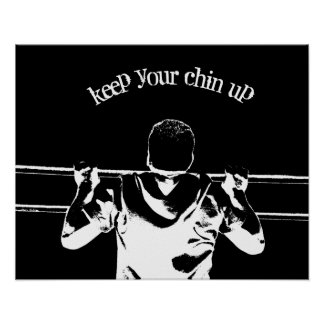 Keep Your Chin Up Print