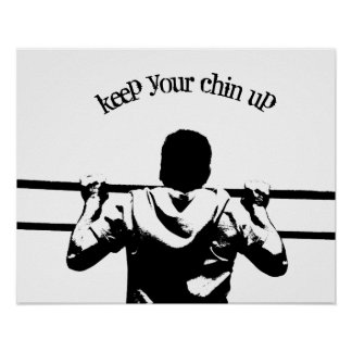 Keep Your Chin Up Poster