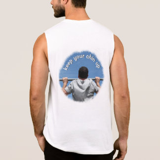 Keep Your Chin Up (Print on Back) Sleeveless T-shirts