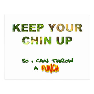 Keep Your Chin Up... So I Can Throw A Punch Postcard