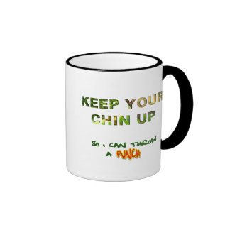 Keep Your Chin Up... So I Can Throw A Punch Ringer Coffee Mug