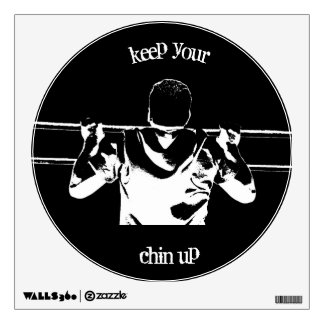 Keep Your Chin Up Wall Decal