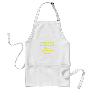 Keep your Crumbs Off of Me Im Gluten Free Adult Apron