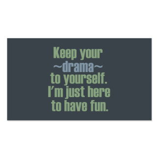 Keep Your Drama To Yourself. I'm Here To Have Fun. Business Card Templates