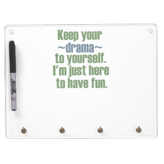 Keep Your Drama To Yourself. I'm Here To Have Fun. Dry Erase Board With Keychain Holder