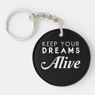 Keep Your Dreams Alive Single-Sided Round Acrylic Keychain