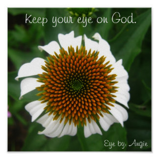 Keep your eye on God., Eye by: Angie Poster