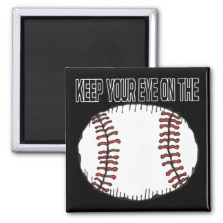 Keep Your Eye On The Ball Magnet