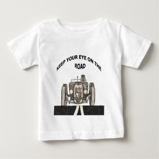 Keep your eye on the road baby T-Shirt