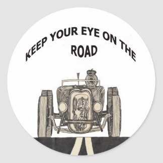 Keep your eye on the road classic round sticker