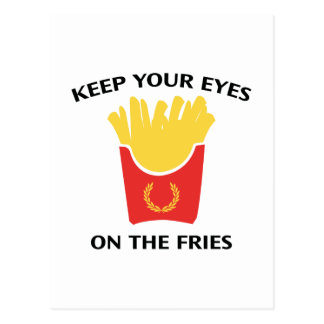 Keep Your Eyes On The Fries Postcard