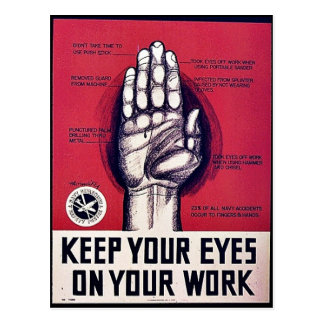 Keep Your Eyes On Your Work Postcard