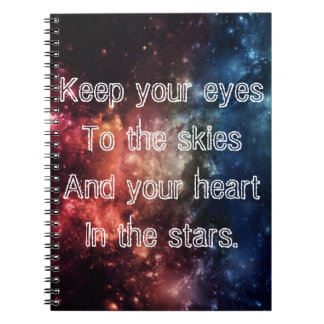 """""""Keep your eyes to the skies"""" Notebook II"""