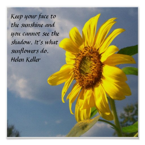 Keep your face to the sunshine and ... poster