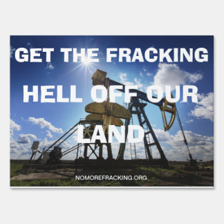 Keep Your Fracking Hands Off Our Water Yard Sign