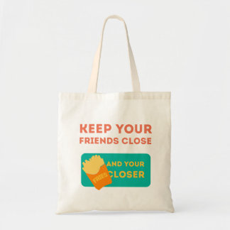 Keep Your Friends Close Tote Bag