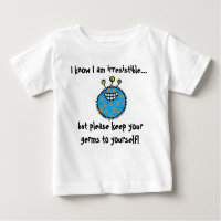 Keep your germs to yourself! baby T-Shirt