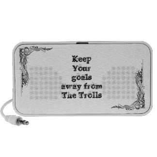 Keep Your goals away from  The Trolls Laptop Speakers