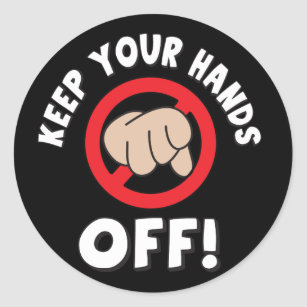 Funny Hands Off Stickers - 100% Satisfaction Guaranteed | Zazzle