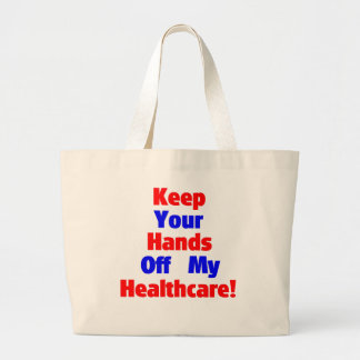 Keep Your Hands Off My Healthcare! Canvas Bags