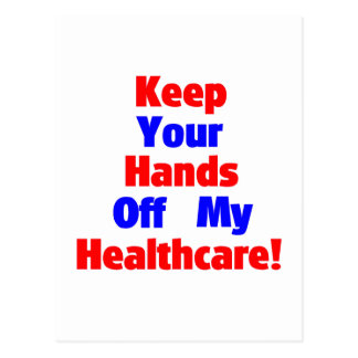 Keep Your Hands Off My Healthcare! Postcard