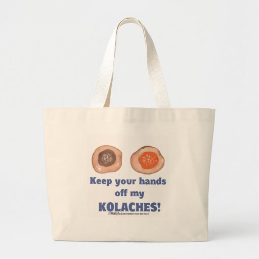 Keep your hands off my KOLACHES Jumbo Tote Bag