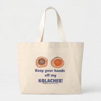 Keep your hands off my KOLACHES Large Tote Bag