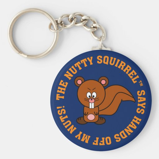 Keep Your Hands Off of Other People's Nuts Keychains