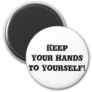 Keep Your Hands to Yourself - Anti Bully 2 Inch Round Magnet
