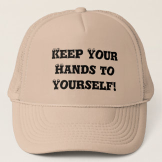 Keep Your Hands to Yourself - Anti Bully Trucker Hat