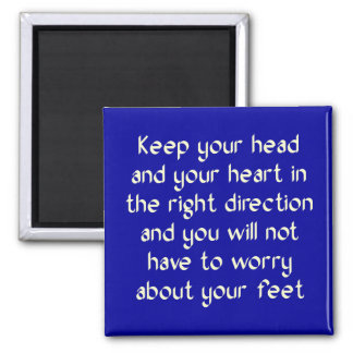 Keep your head and your heart in the right 2 inch square magnet
