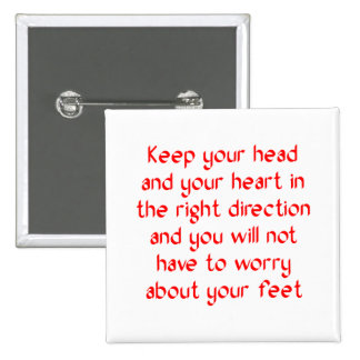 Keep your head and your heart in the right pinback button